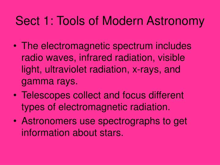 Sect 1: Tools of Modern Astronomy
