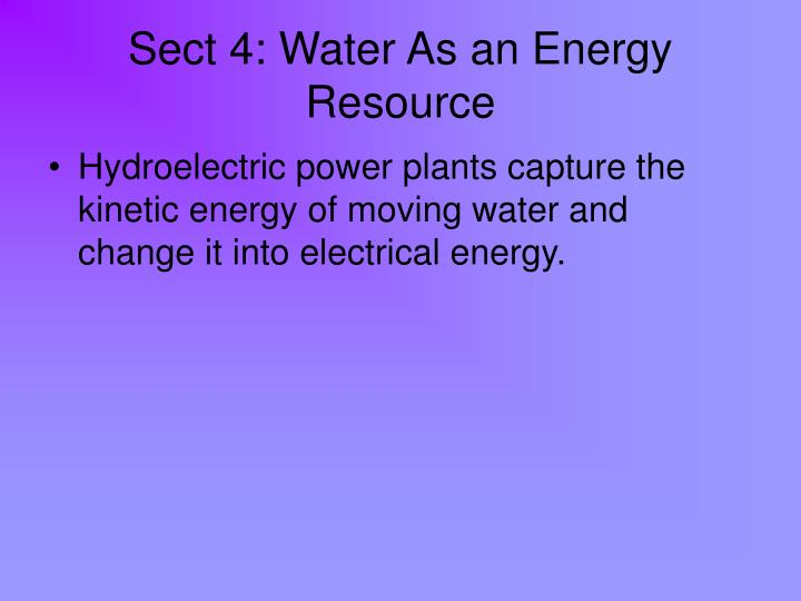 Sect 4: Water As an Energy Resource