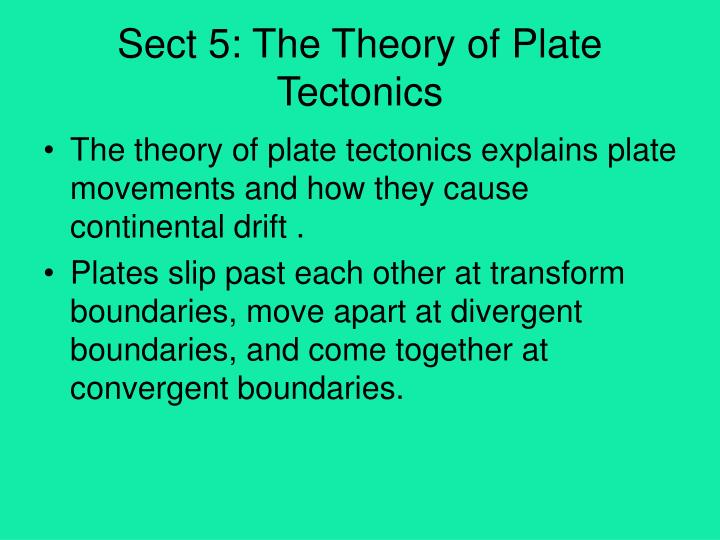 Sect 5: The Theory of Plate Tectonics