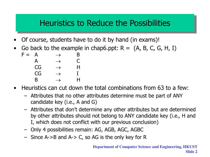 Heuristics to reduce the possibilities