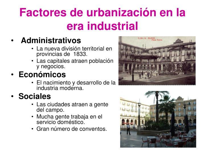 Factores de urbanización en la era industrial