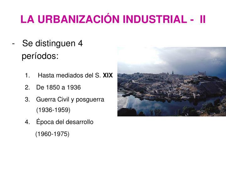 LA URBANIZACIÓN INDUSTRIAL -  II