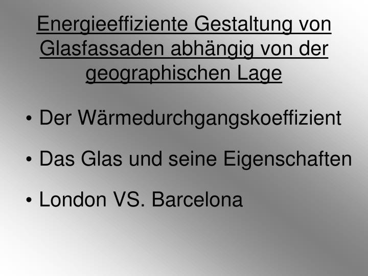 Energieeffiziente Gestaltung von Glasfassaden abhängig von der geographischen Lage