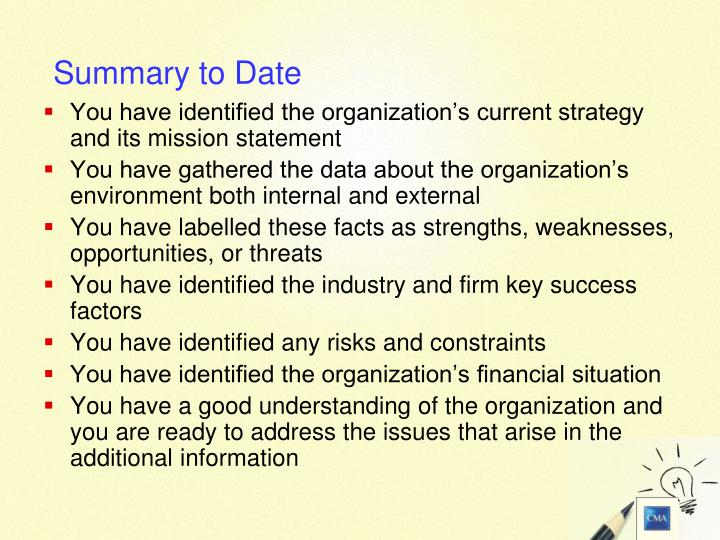 You have identified the organization's current strategy and its mission statement