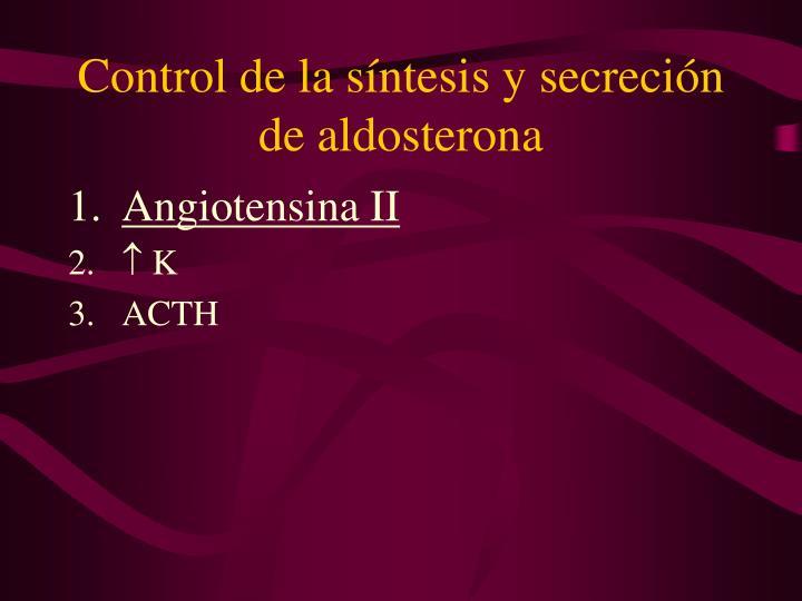 Control de la síntesis y secreción de aldosterona