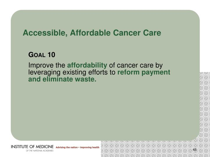 Accessible, Affordable Cancer Care