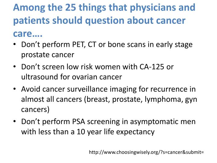Among the 25 things that physicians and patients should question about cancer care….