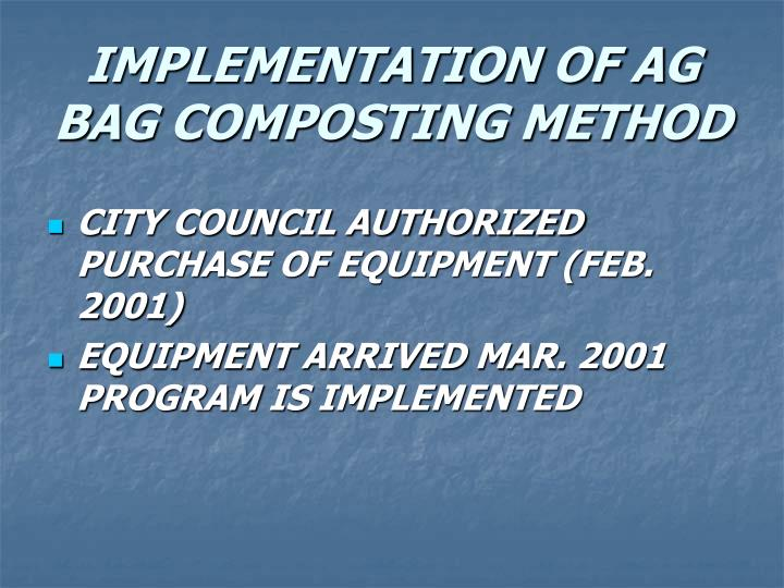 IMPLEMENTATION OF AG BAG COMPOSTING METHOD