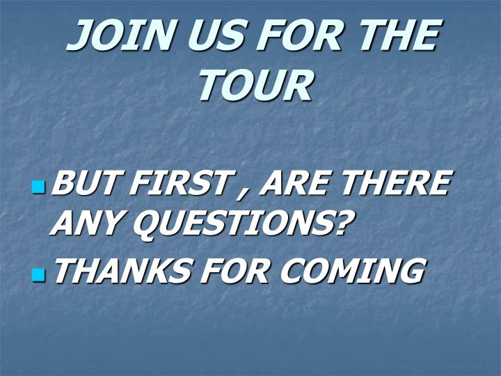 JOIN US FOR THE TOUR
