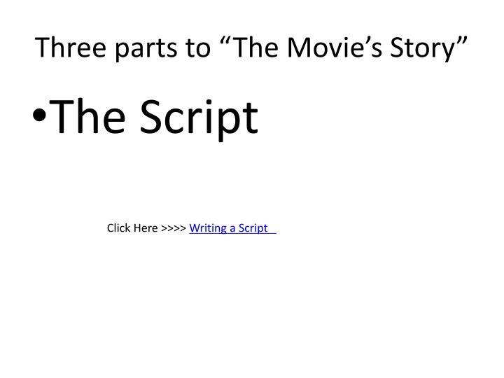 "Three parts to ""The Movie's Story"""