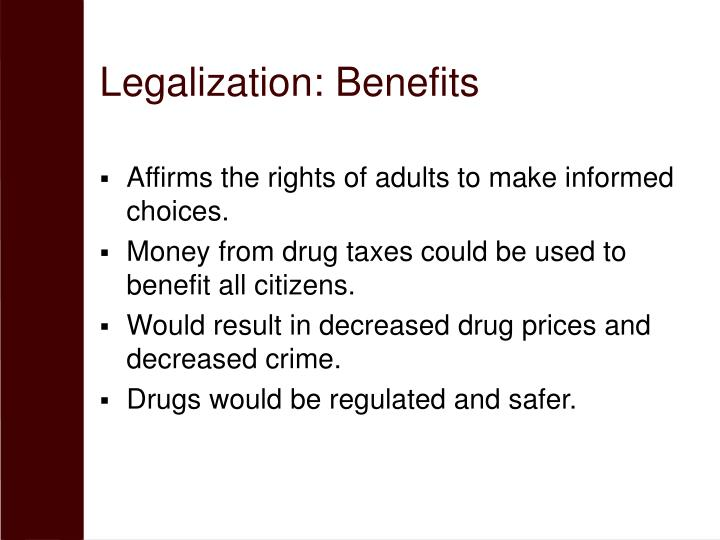 Legalization: Benefits