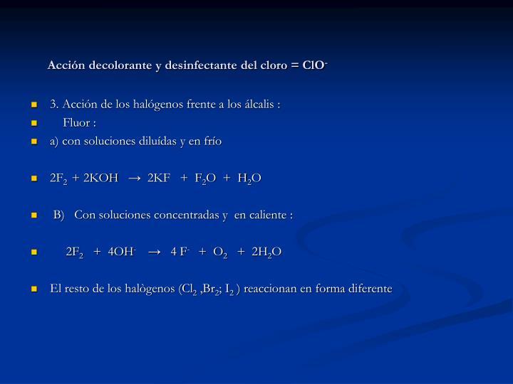 Acción decolorante y desinfectante del cloro = ClO