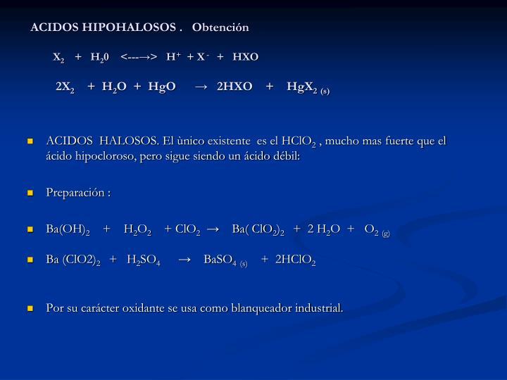 ACIDOS HIPOHALOSOS .   Obtención