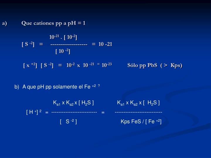 Que cationes pp a pH = 1