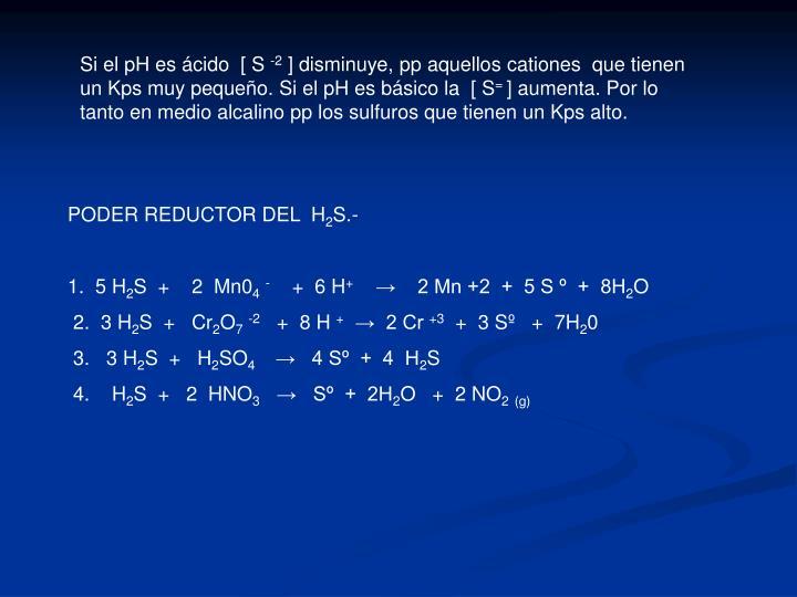 Si el pH es ácido