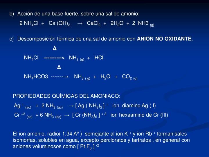 Acción de una base fuerte, sobre una sal de amonio: