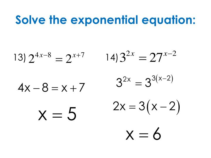 Solve the exponential equation: