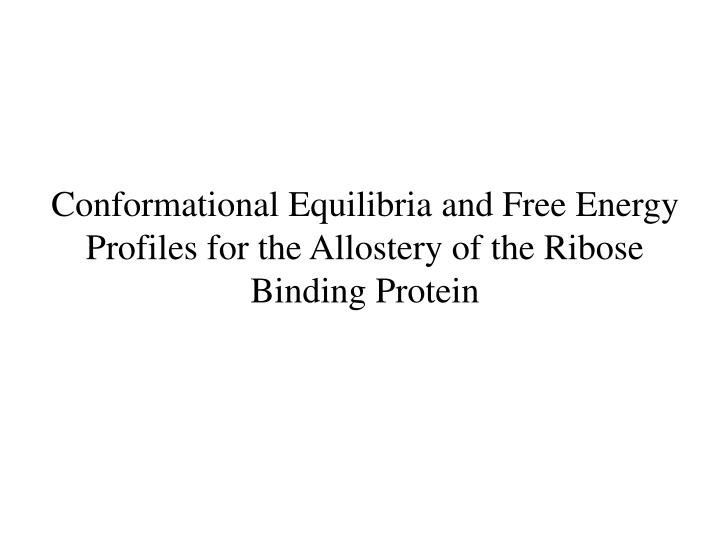 Conformational Equilibria and Free Energy  Profiles for the Allostery of the Ribose Binding Protein