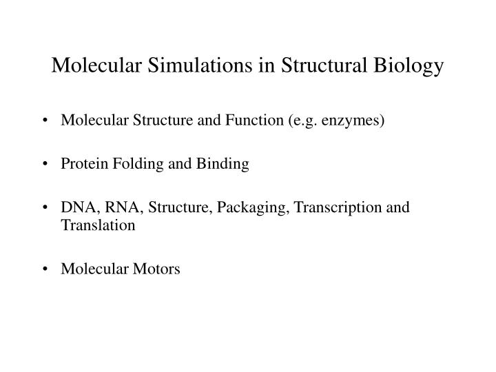 Molecular Simulations in Structural Biology
