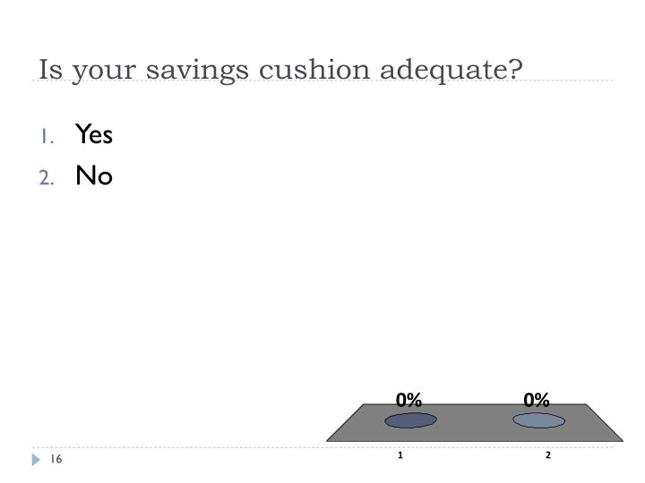 Is your savings cushion adequate?