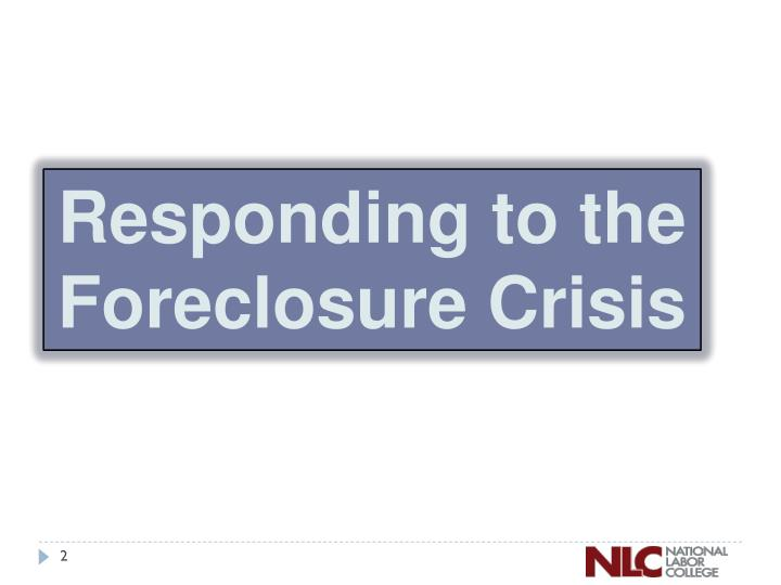 Responding to the Foreclosure Crisis