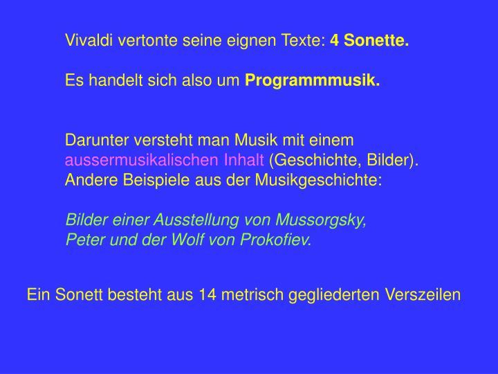 Vivaldi vertonte seine eignen Texte:
