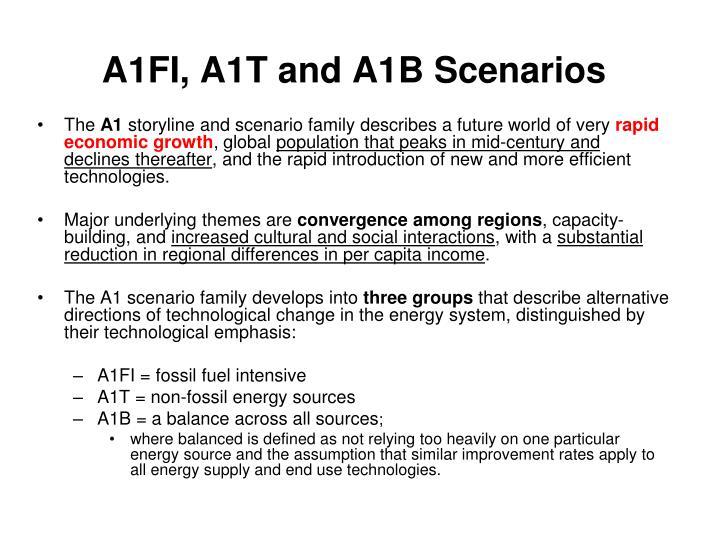 A1FI, A1T and A1B Scenarios