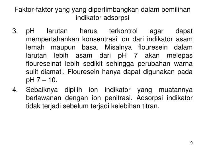 Faktor-faktor yang yang dipertimbangkan dalam pemilihan indikator adsorpsi