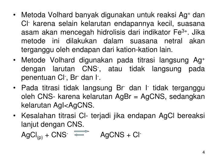 Metoda Volhard banyak digunakan untuk reaksi Ag