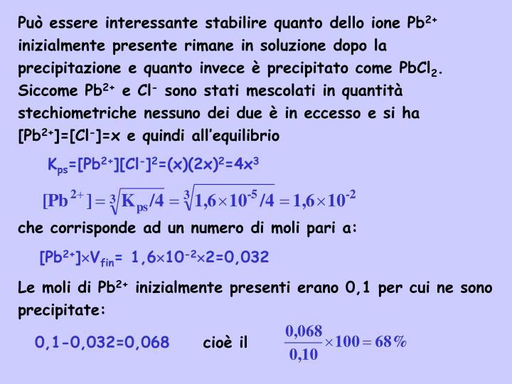 Può essere interessante stabilire quanto dello ione Pb