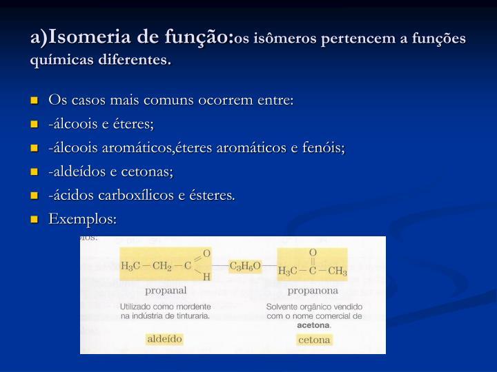 a)Isomeria de função: