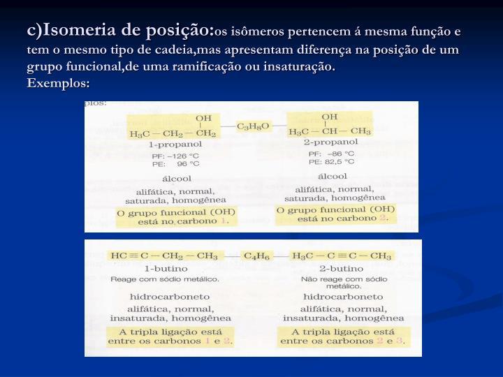 c)Isomeria de posição: