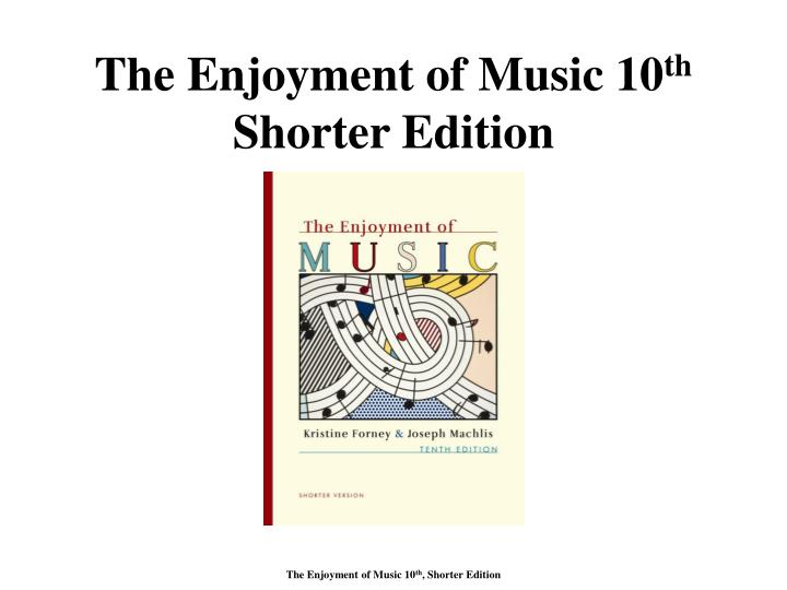 The Enjoyment of Music 10