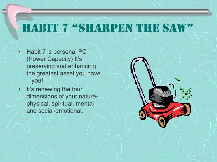 "Habit 7 ""Sharpen the Saw"""