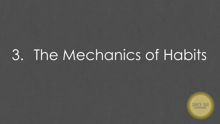 The Mechanics of Habits