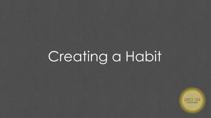 Creating a Habit