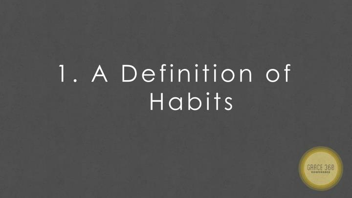 A Definition of Habits