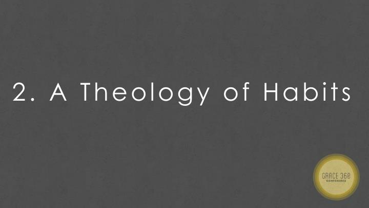 A Theology of Habits