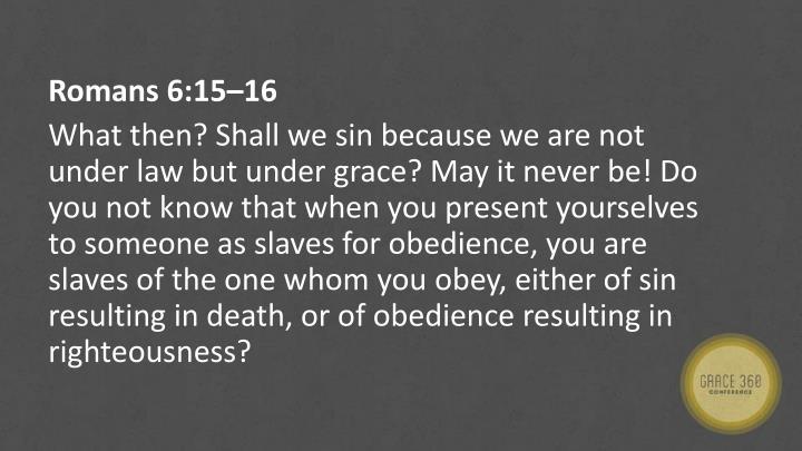 Romans 6:15–16