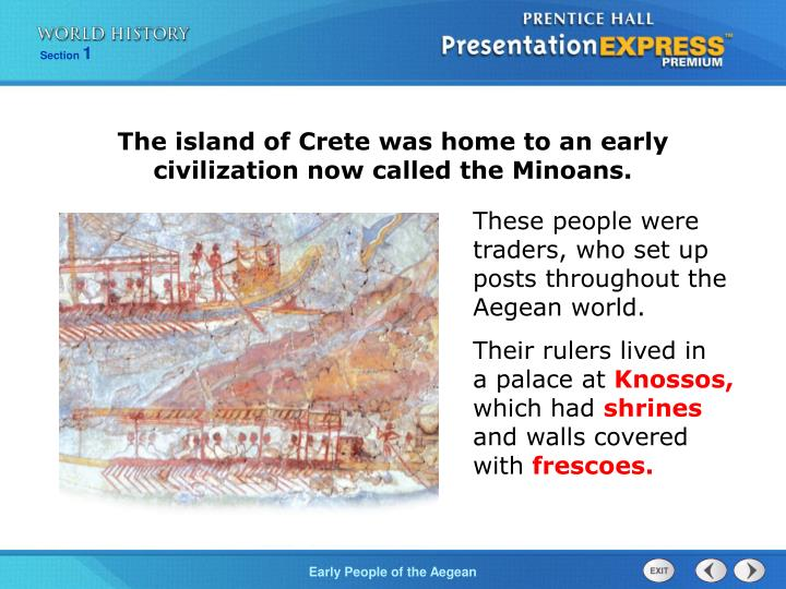 The island of Crete was home to an early civilization now called the Minoans.