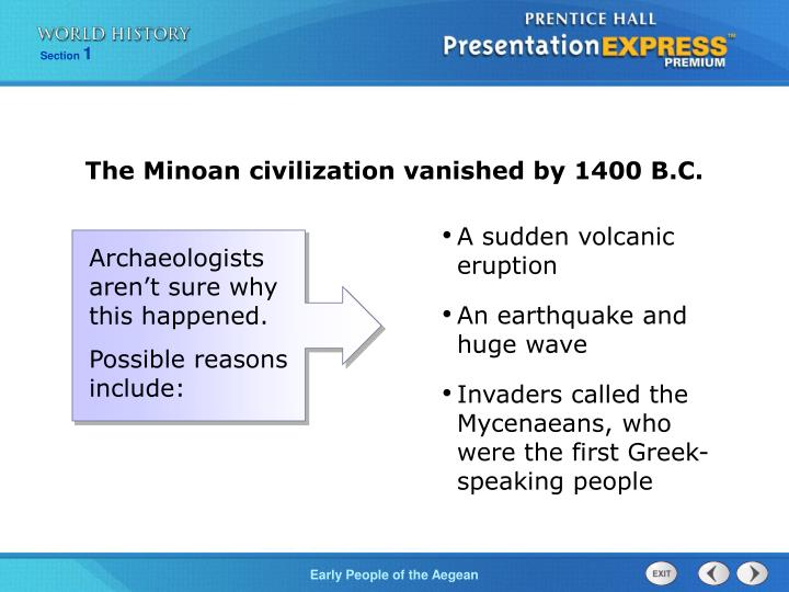 The Minoan civilization vanished by 1400 B.C.