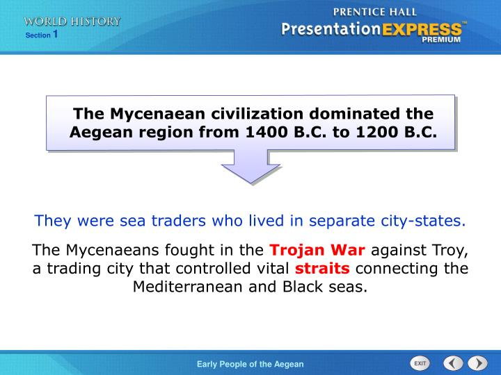 The Mycenaean civilization dominated the