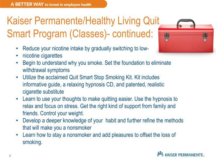 Kaiser Permanente/Healthy Living Quit Smart Program (Classes)- continued: