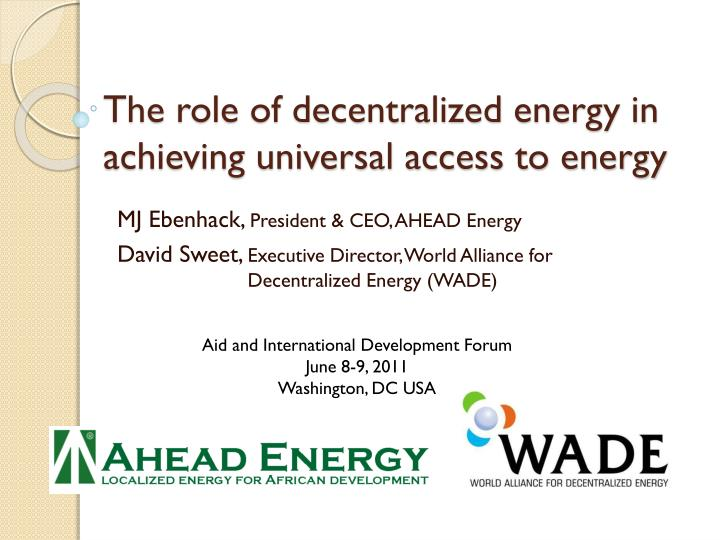 The role of decentralized energy in achieving universal access to energy