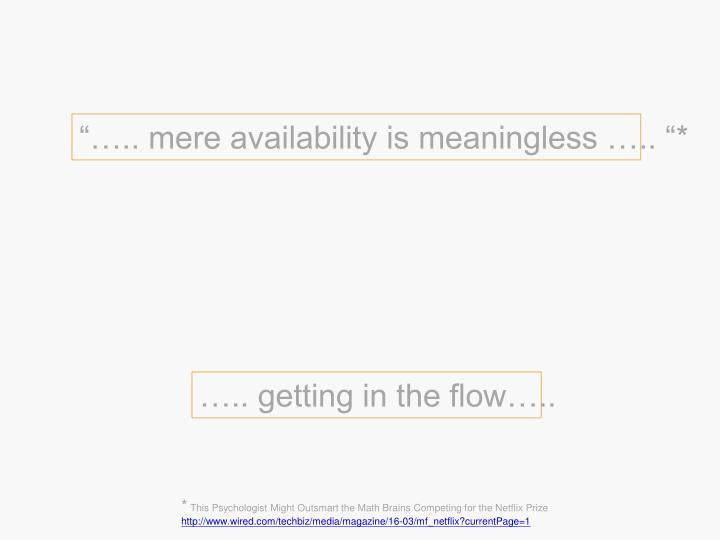 """….. mere availability is meaningless ….. ""*"