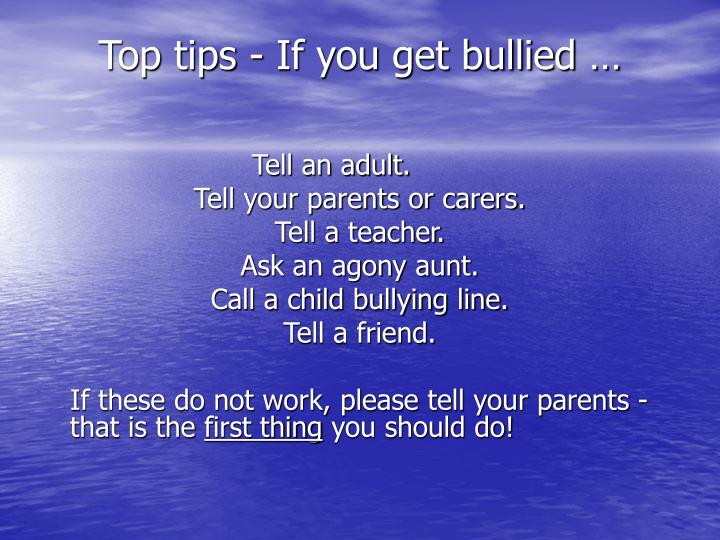 Top tips - If you get bullied …