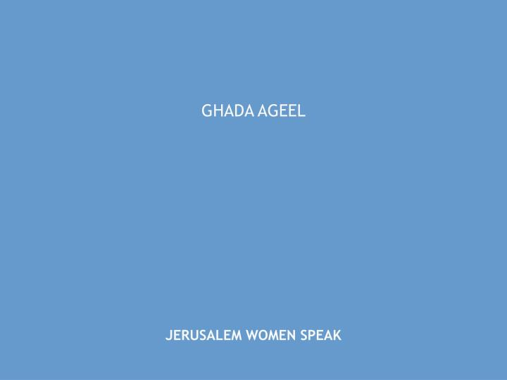 Ghada ageel jerusalem women speak