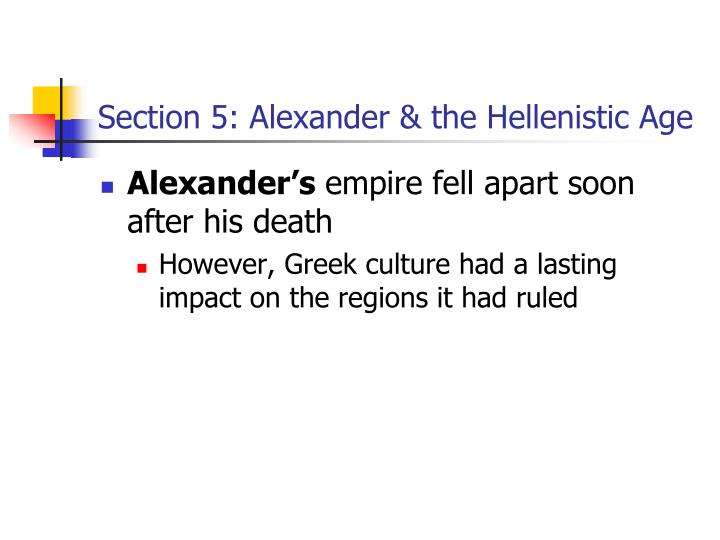 Section 5: Alexander & the Hellenistic Age