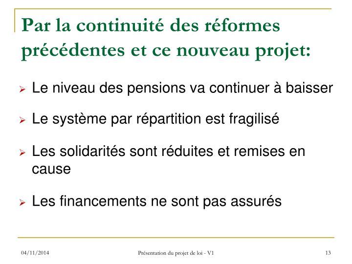 Par la continuité des réformes précédentes et ce nouveau projet: