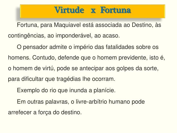 Virtude   x  Fortuna